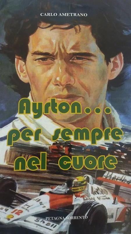 Ayrton… per sempre nel cuore - image libro-Senna on https://motori.net